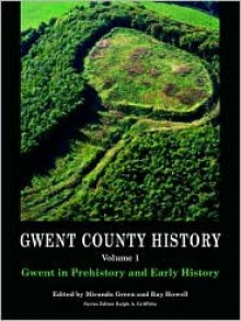 Gwent in Prehistory and Early History: Volume 1 (Gwent County History) - Miranda Aldhouse-Green, Ray Howell