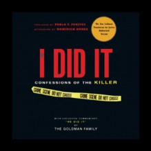 If I Did It: Confessions of the Killer - The Goldman Family, Pablo F. Fenjves, Dominick Dunne, Kim Goldman, Pablo Fenjves, G. Valmont Thomas, Grover Gardner, Inc. Blackstone Audio