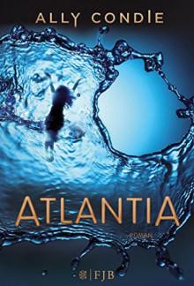 Atlantia: Roman - Ally Condie, Stefanie Schäfer