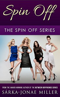 Spin Off: For Love or Money (The Spin Off Series Book 1) - Sarka-Jonae Miller