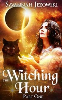 The Witching Hour - Savannah Jezowski