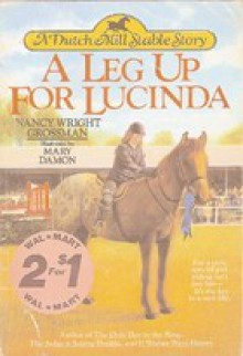 A Leg Up for Lucinda - Nancy Wright Grossman