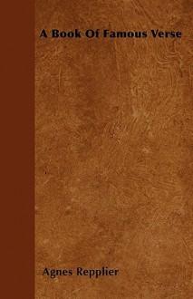 A Book of Famous Verse - Agnes Repplier
