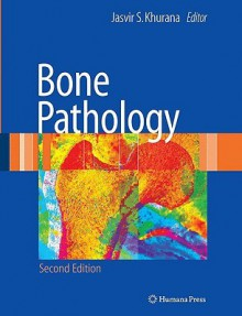 Bone Pathology - Jasvir S. Khurana