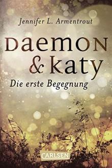 Obsidian: Daemon & Katy. Die erste Begegnung - Anja Malich, Jennifer L. Armentrout