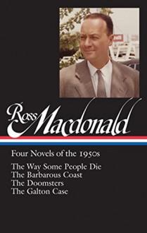 Ross Macdonald: Four Novels of the 1950s: (Library of America #264) - Ross Macdonald,Tom Nolan