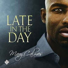 Late in the Day - Mary Calmes, Greg Boudreaux