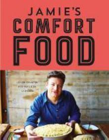 Jamie's Comfort Food - David Loftus, Jaromir Schneider, Jamie Oliver
