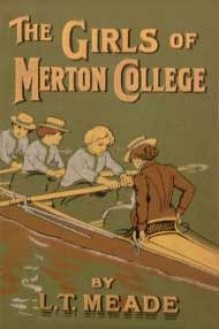 The Girls of Merton College - L.T. Meade