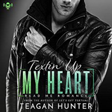 TEXTIN' UP MY HEART - Teagan Hunter