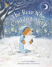 The Bear Who Couldn't Sleep - Caroline Nastro,Vanya Nastanlieva