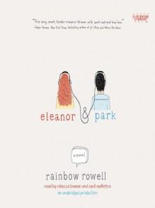Eleanor & Park - Rainbow Rowell,Sunil Malhotra,Rebecca Lowman
