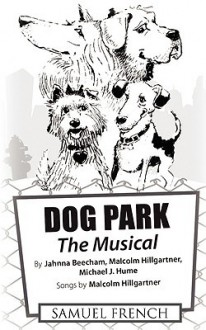 Dog Park: The Musical - Jahnna Beecham, Malcolm Hillgartner, Michael J. Hume