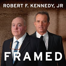 Framed: Why Michael Skakel Spent over a Decade in Prison for a Murder He Didn't Commit - Tantor Audio,Robert F. Kennedy Jr.,Peter Berkrot