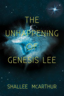 The Unhappening of Genesis Lee - Shallee McArthur