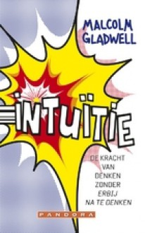 Intuitie - Malcolm Gladwell, Peter Diderich