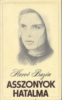 Asszonyok hatalma - Hervé Bazin
