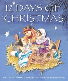 12 Days of Christmas - Kathleen Darragh, Jeanette Dunne