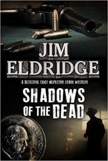 Shadows of the Dead: A 1920s London Mystery (A DCI Paul Stark Mystery) - Jim Eldridge