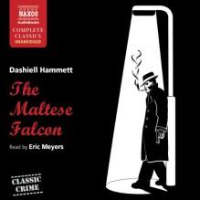 The Maltese Falcon - Dashiell Hammett, Eric Meyers, Naxos AudioBooks