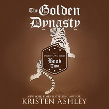 The Golden Dynasty - Audible Studios, Kristen Ashley, Tillie Hooper
