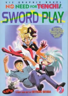 No Need for Tenchi, Vol. 2: Sword Play - Hitoshi Okuda