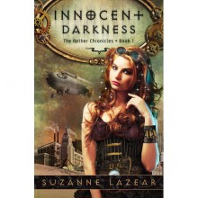 Innocent Darkness (The Aether Chronicles, #1) - Suzanne Lazear