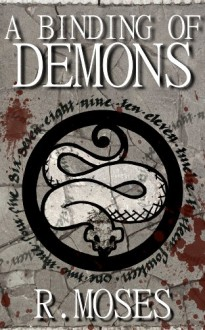 A Binding of Demons (The Last Savior) - R. Moses