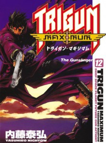 Trigun Maximum Volume 12: The Gunslinger: Gunslinger v. 12 - Yasuhiro Nightow