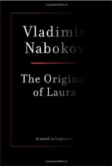 The Original of Laura - Vladimir Nabokov, Dmitri Nabokov