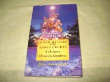 A Montana Mavericks Christmas : Married in Whitehorn; Born in Whitehorn (No. 128) (Silhouette Special Edition Ser., Vol. 1286) - Susan; Hughes, Karen Mallery