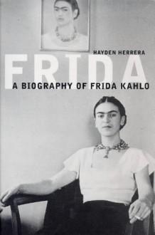 Frida - Hayden Herrera