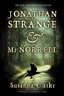 Jonathan Strange & Mr Norrell (Jonathan Strange & Mr Norell, #1) - Susanna Clarke