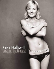 Geri: Just for the Record - Geri Halliwell