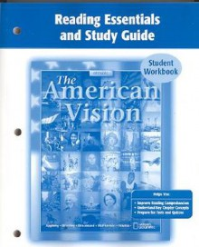 The American Vision: Reading Essentials and Study Guide: Workbook - Glencoe/McGraw-Hill