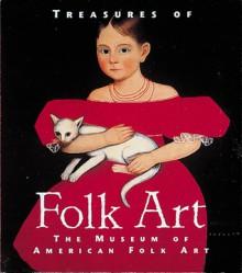 Treasures of Folk Art: Museum of American Folk Art - Barbara Cate, Lee Kogan, Museum of American Folk Art