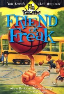 Friend or Freak - Allison Bottke, Heather Gemmen