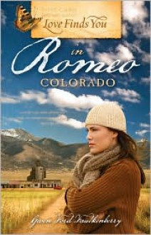 Love Finds You in Romeo, Colorado - Gwen Ford Faulkenberry
