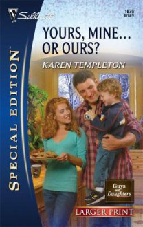 Yours, Mine...or Ours? - Karen Templeton