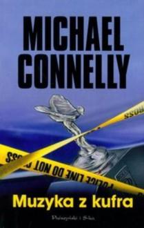 Muzyka z kufra - Michael Connelly