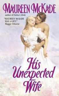 His Unexpected Wife - Maureen McKade