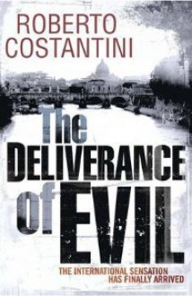 The Deliverance of Evil - Roberto Costantini, N.S. Thompson