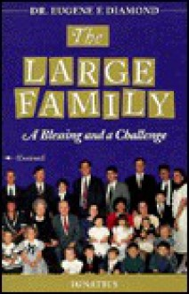 The Large Family: A Blessing and a Challenge - Eugene Diamond