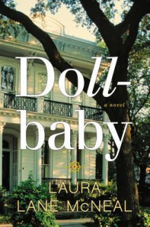 Dollbaby: A Novel - Laura Lane McNeal