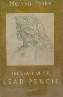 The Craft of the Lead Pencil - Mervyn Peake