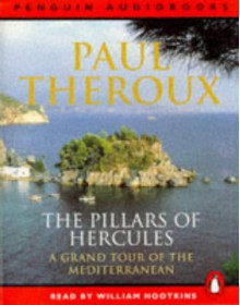 The Pillars of Hercules: A Grand Tour of the Mediterranean - Paul Theroux, William Hootkins