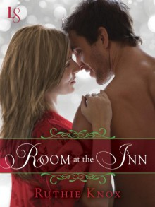 Room at the Inn (Novella): A Loveswept Contemporary Romance - Ruthie Knox