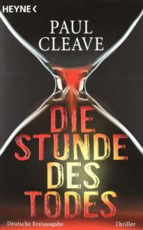 Die Stunde des Todes - Paul Cleave