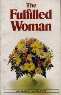 The Fulfilled Woman - Lou Beardsley, Toni Spry