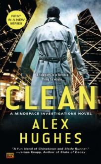 Clean (Mindspace Investigations, #1) - Alex Hughes